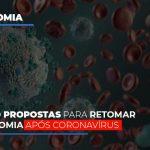 Cinco Propostas Para Retomar Economia Apos Coronavirus - Abrir Empresa Simples