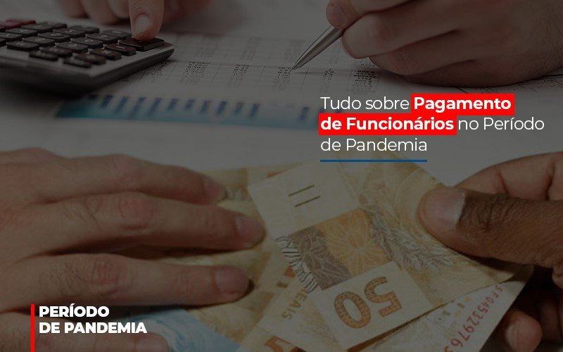 Tudo Sobre Pagamento De Funcionarios No Periodo De Pandemia (2) - Abrir Empresa Simples