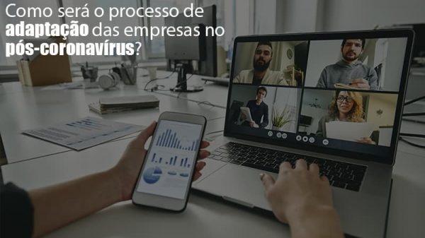 Adaptacao Pos Coronavirus Como Garantir A Da Sua Empresa - Abrir Empresa Simples