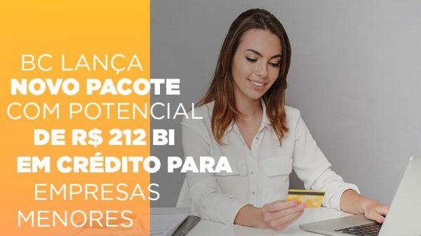 bc-lanca-novo-pacote-com-potencial-de-r-212-bi-em-credito-para-empresas-menores