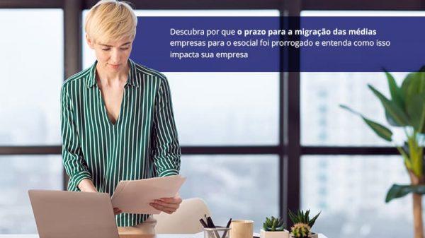 Descubra Por Que O Prazo Para Migracao Das Medias Empresas Para O Esocial Foi Prorrogado E Entenda Como Isso Impacta Sua Empresa Post - Abrir Empresa Simples