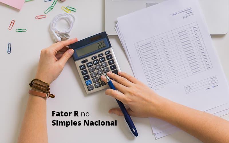 Descubra O Que E O Fator R No Simples Nacional E Como Calculalo Post (1) - Abrir Empresa Simples