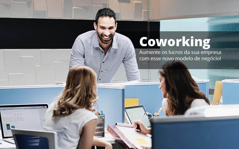Coworking Aumente Os Lucros Da Sua Empresa Com Esse Novo Modelo De Negocio Post (1) - Abrir Empresa Simples