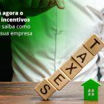 Entenda Agora O Que Sao Incentivos Fiscais E Saiba Como Usar Em Sua Empresa Post (1) - Abrir Empresa Simples