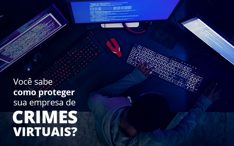 Como Proteger Sua Empresa De Crimes Virtuais - Abrir Empresa Simples