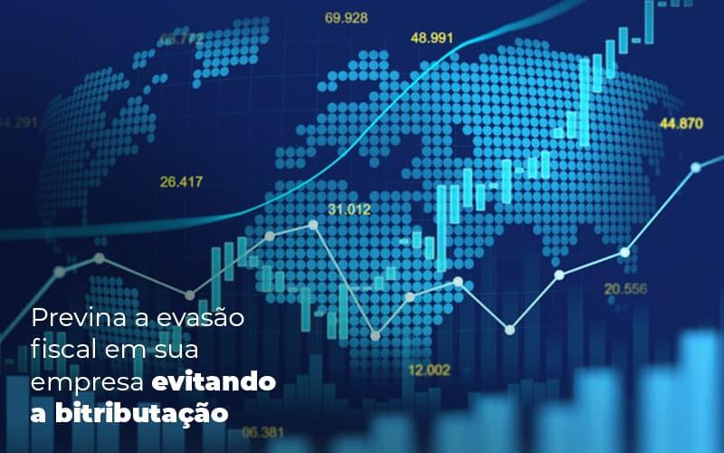 Previna A Evasao Fiscal Em Sua Empresa Evitando A Bitributacao Post (1) - Abrir Empresa Simples