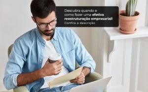 Descubra Quando E Como Fazer Um Efetiva Reestruturacao Empresarial Post (1) - Abrir Empresa Simples