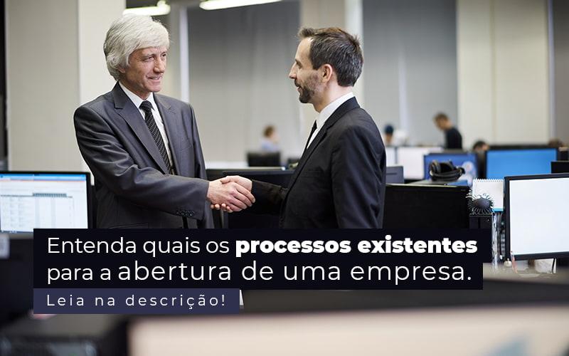 Entenda Quais Os Processos Existentes Para A Abertura De Uma Empresa Post (2) - Abrir Empresa Simples