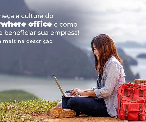 Conheca A Cultura Do Anywhere Office E Como Pode Beneficiar Sua Empresa Blog (2) - Abrir Empresa Simples